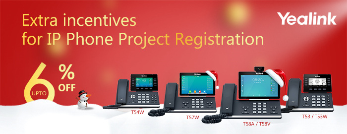 Up to 6% discount for Yealink IP Phone Project Registration